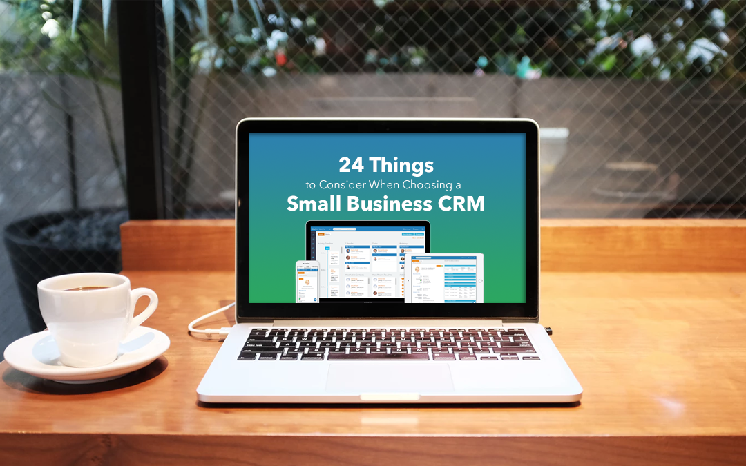 24 Things to Consider When Choosing a Small Business CRM