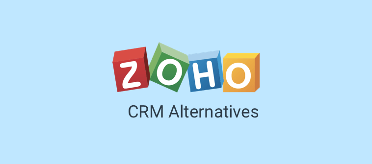 10 Best Zoho CRM Alternatives & Competitors in 2021