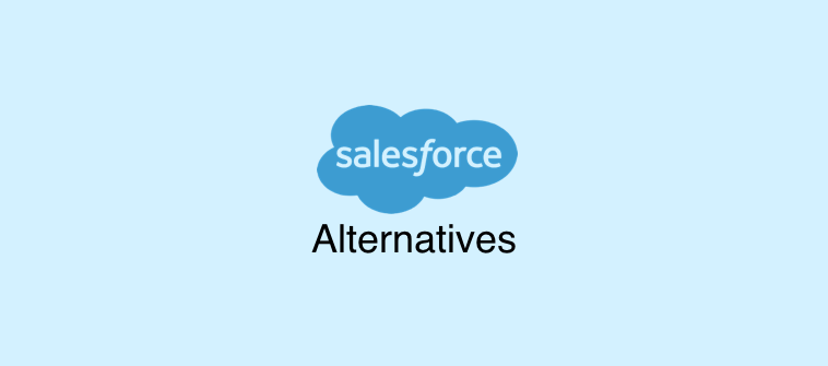 Top 10 Salesforce CRM Alternatives for Your Small Business